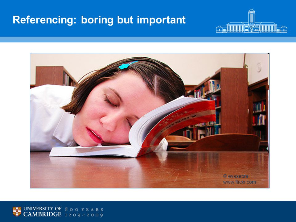 Referencing: boring but important © evaxebra www.flickr.com