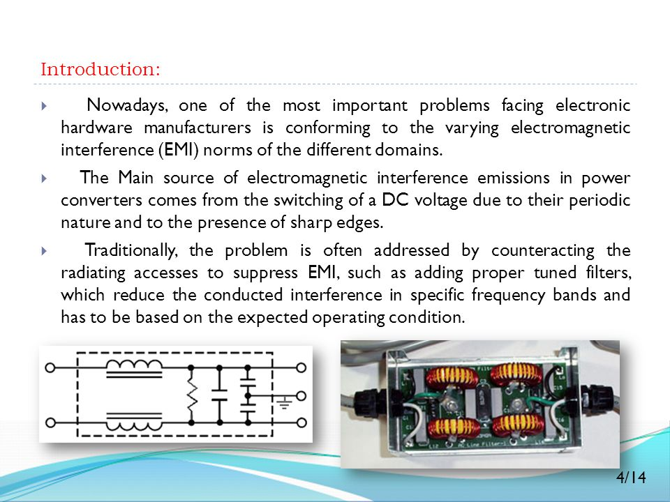 Introduction:  Nowadays, one of the most important problems facing electronic hardware manufacturers is conforming to the varying electromagnetic int