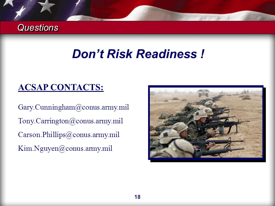 18 ACSAP CONTACTS:   QuestionsQuestions Don't Risk Readiness !