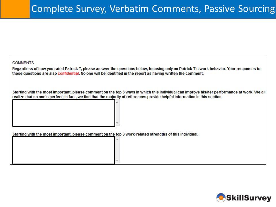 Complete Survey, Verbatim Comments, Passive Sourcing