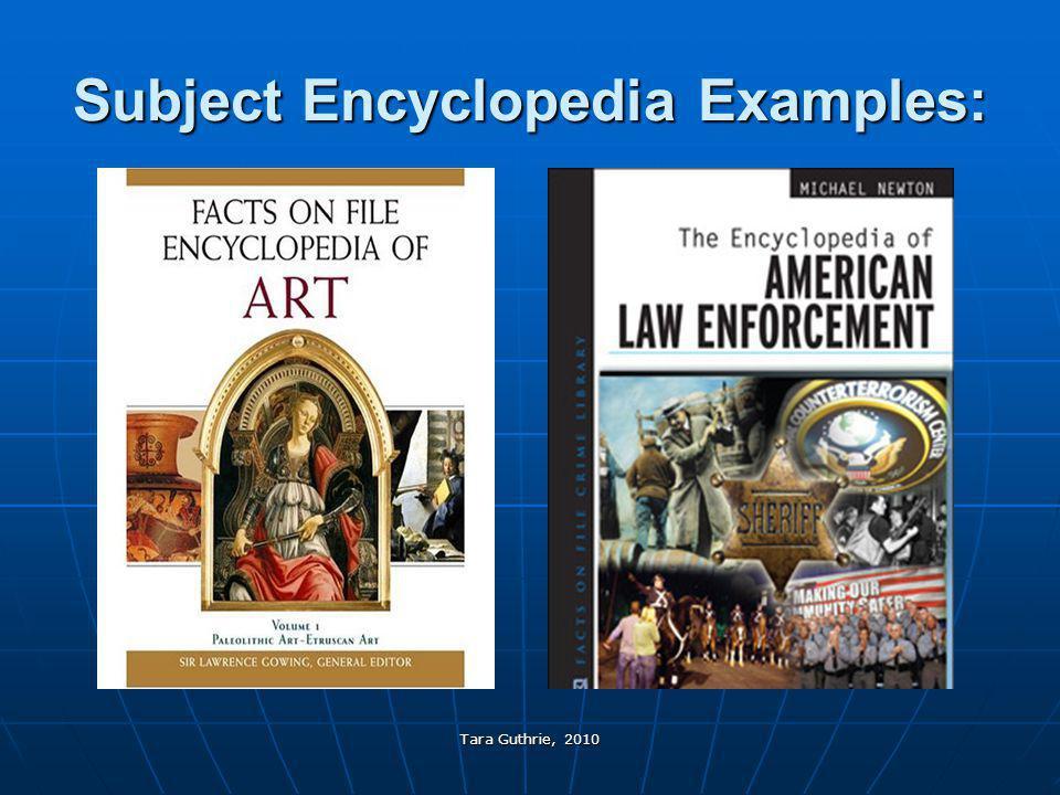 Tara Guthrie, 2010 Subject Encyclopedia Examples: