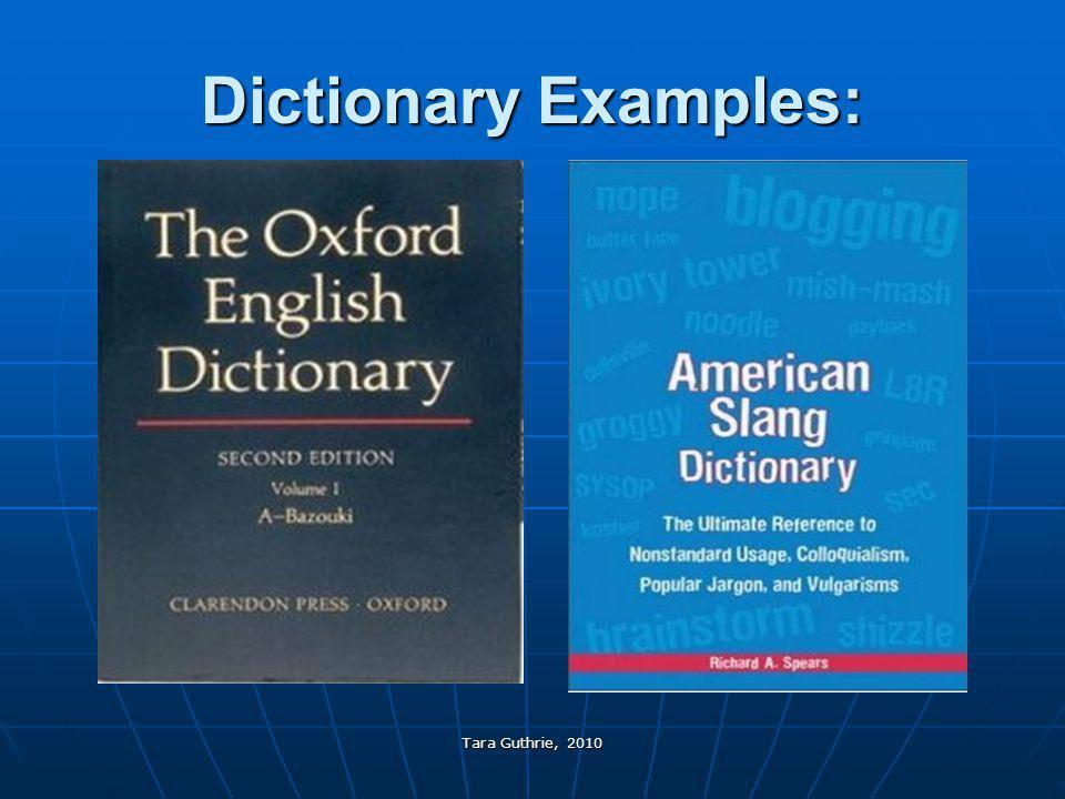 Tara Guthrie, 2010 Dictionary Examples: