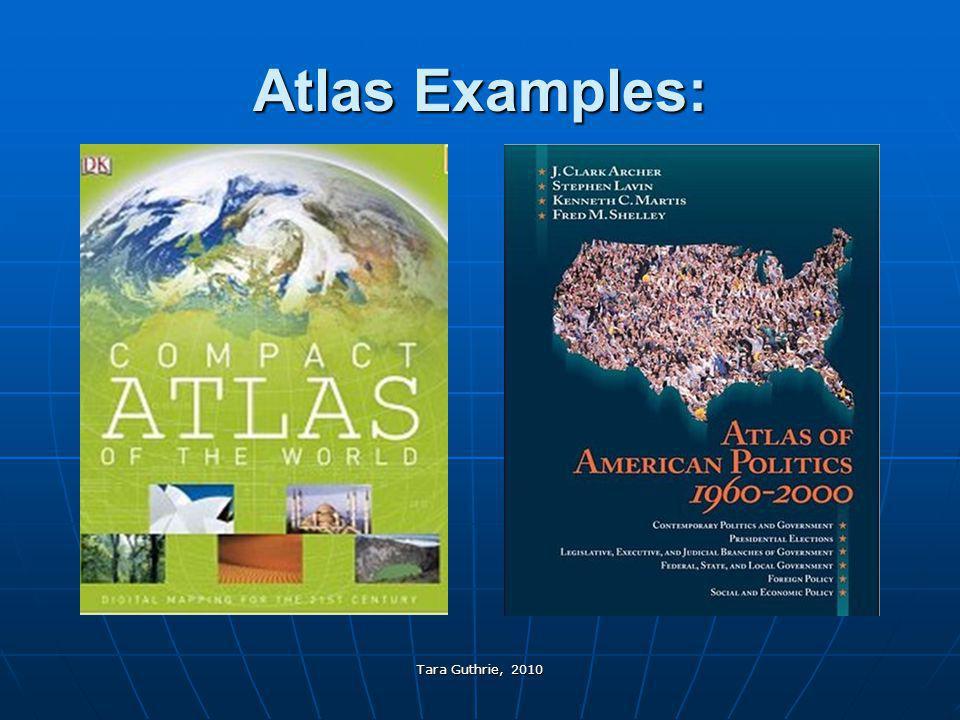 Tara Guthrie, 2010 Atlas Examples: