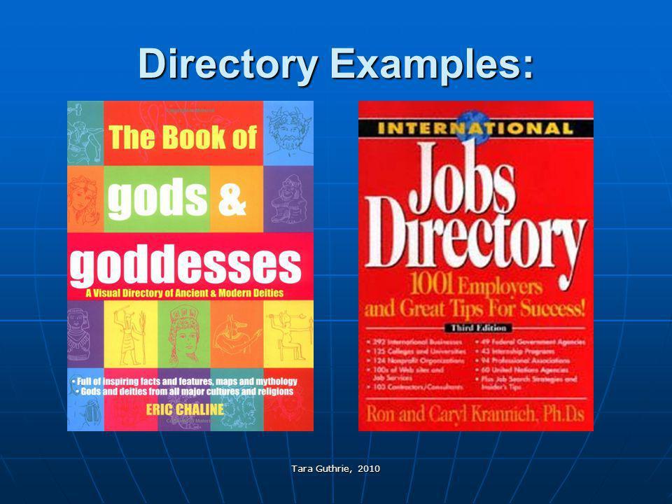 Tara Guthrie, 2010 Directory Examples: