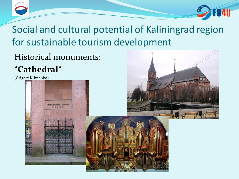 Social and cultural potential of Kaliningrad region for sustainable tourism development Historical monuments: Cathedral (Grigory Klimenko)