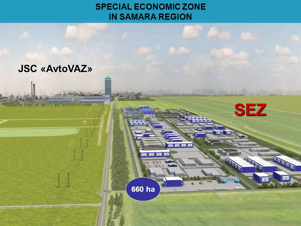 ОЭЗ JSC «AvtoVAZ» SEZ 660 ha SPECIAL ECONOMIC ZONE IN SAMARA REGION