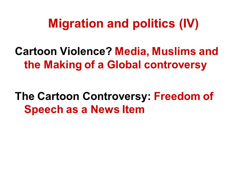 Migration and politics (IV) Cartoon Violence.
