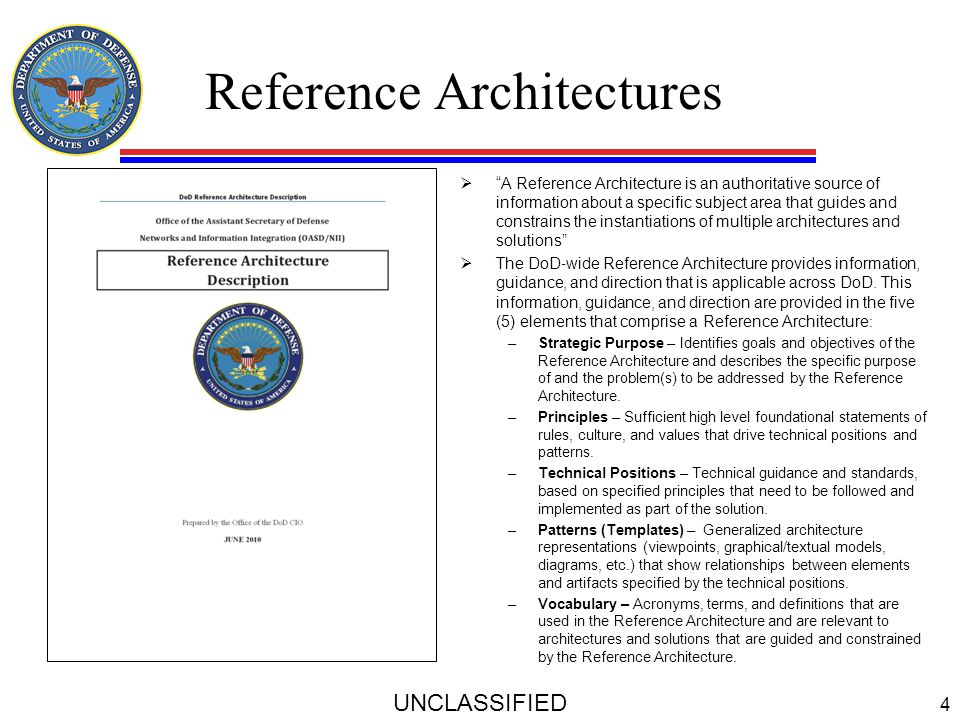 "Reference Architectures UNCLASSIFIED 4  ""A Reference Architecture is an authoritative source of information about a specific subject area that guides"