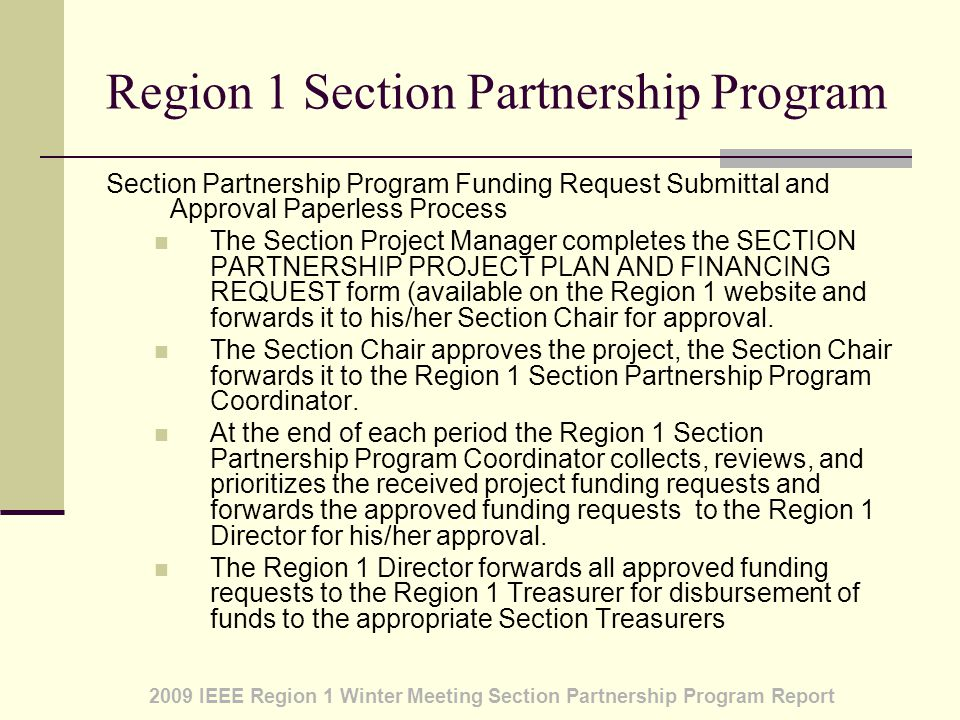 2009 IEEE Region 1 Winter Meeting Section Partnership Program Report Region 1 Section Partnership Funding The total funding under this program for the first period is $13,065.