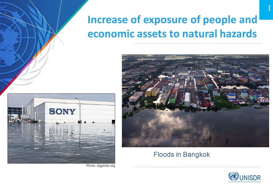Increase of exposure of people and economic assets to natural hazards Floods in Bangkok Photo: digphoto.org I
