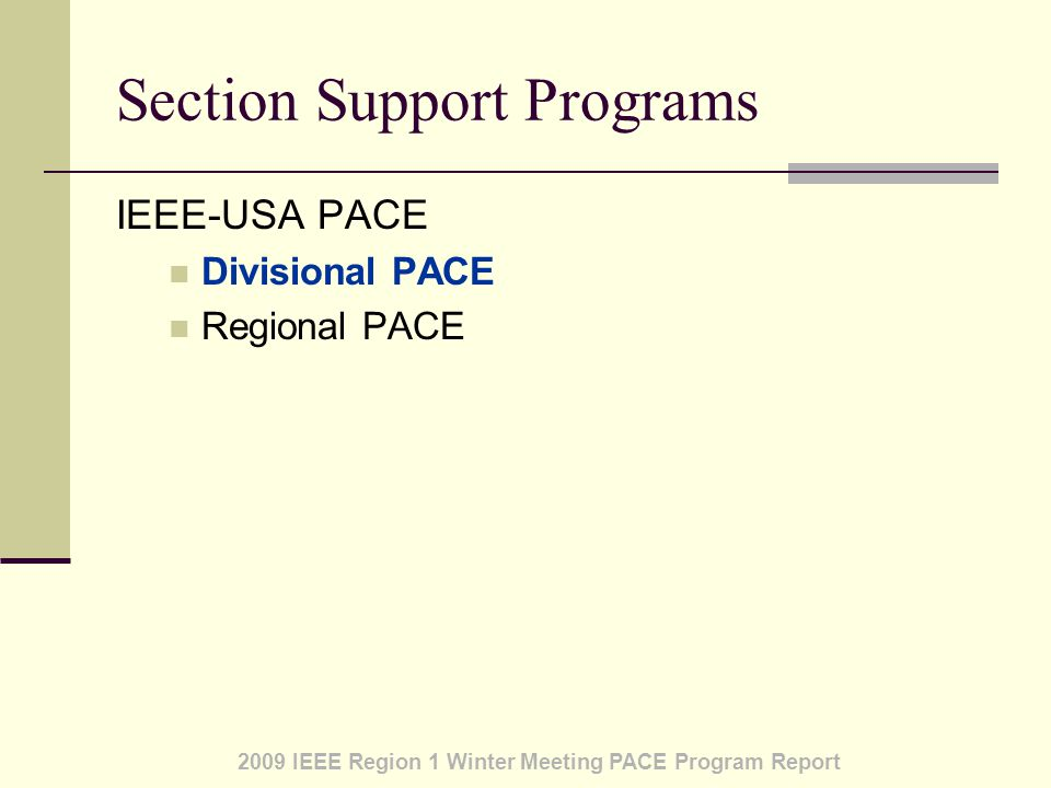 2009 IEEE Region 1 Winter Meeting PACE Program Report Section Support Programs IEEE-USA PACE Divisional PACE Regional PACE
