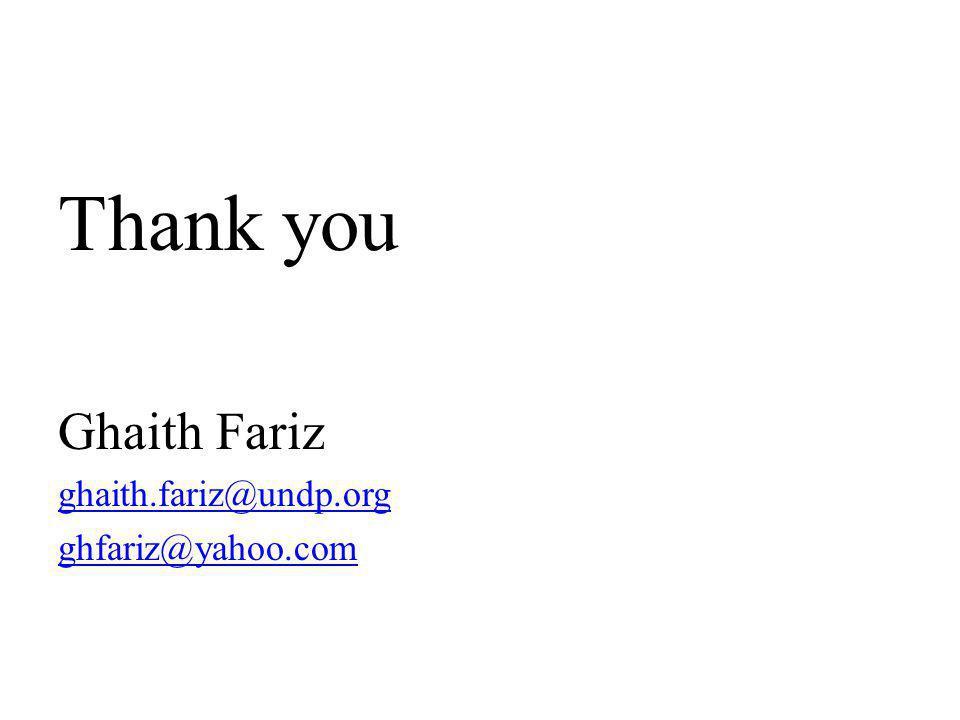Thank you Ghaith Fariz ghaith.fariz@undp.org ghfariz@yahoo.com