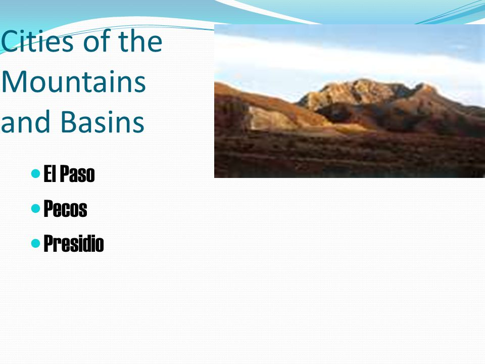 Cities of the Mountains and Basins El Paso Pecos Presidio