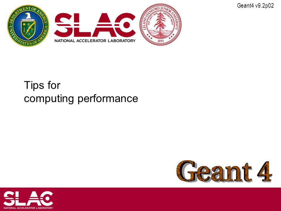Geant4 v9.2p02 Tips for computing performance