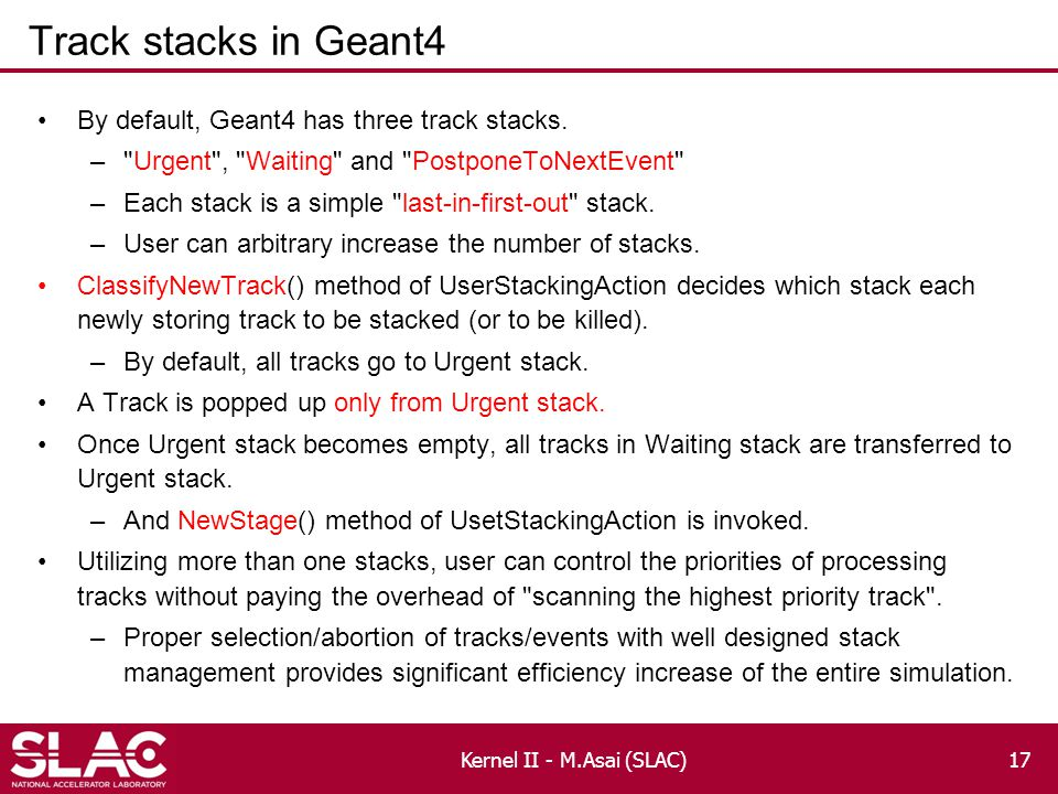 Track stacks in Geant4 By default, Geant4 has three track stacks.