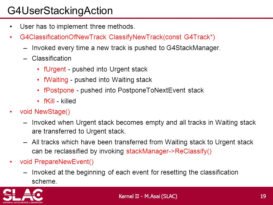 G4UserStackingAction User has to implement three methods.