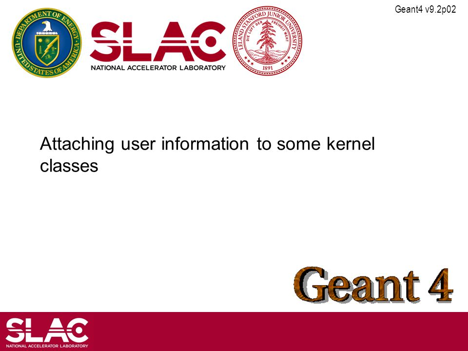 Geant4 v9.2p02 Attaching user information to some kernel classes
