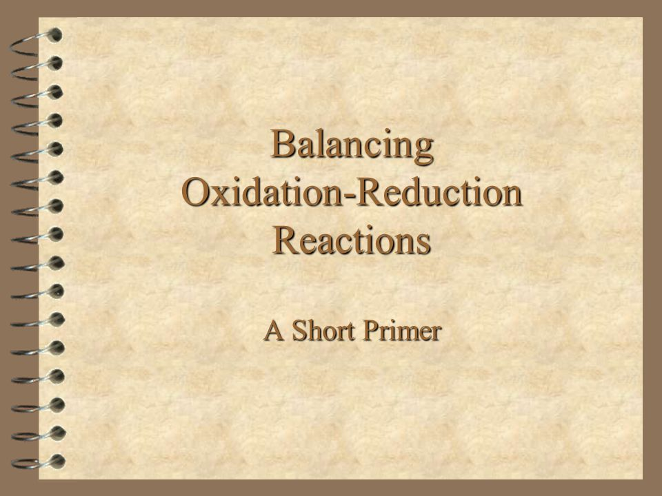 ©D.B.Green, 2000,2002 Oxidation-Reduction Reactions Oxidation-reduction (redox) reactions can be difficult to balance because not only must mass be balanced, so must the electrons passed between species.