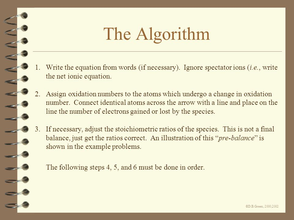 ©D.B.Green, 2000,2002 The Algorithm 1.Write the equation from words (if necessary).