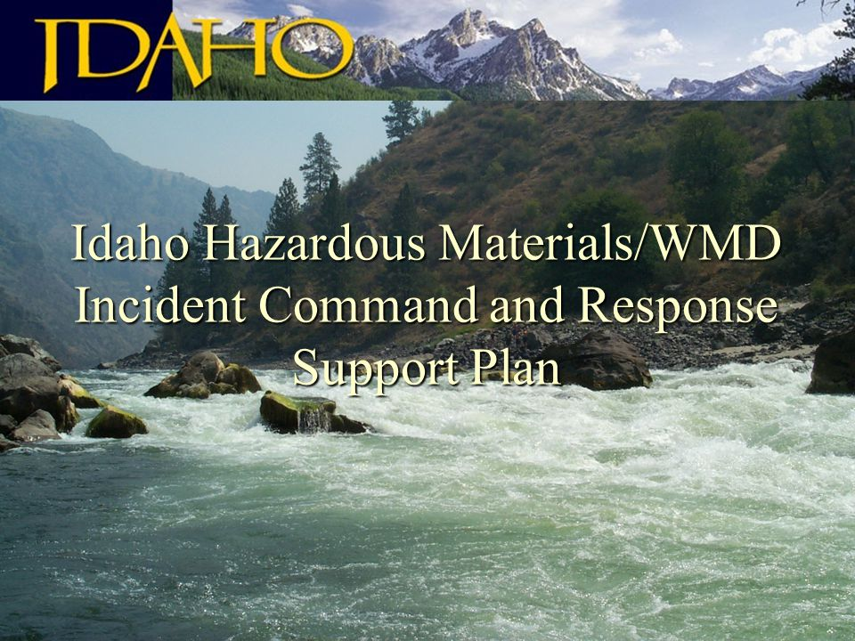 Idaho Hazardous Materials/WMD Incident Command and Response Support Plan