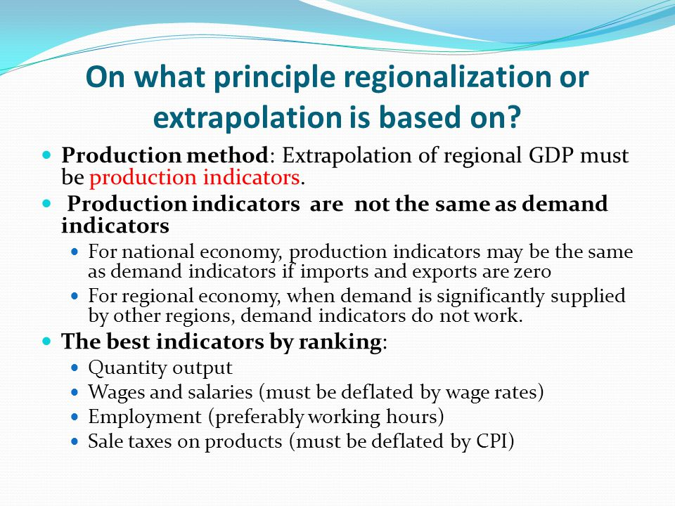 On what principle regionalization or extrapolation is based on.