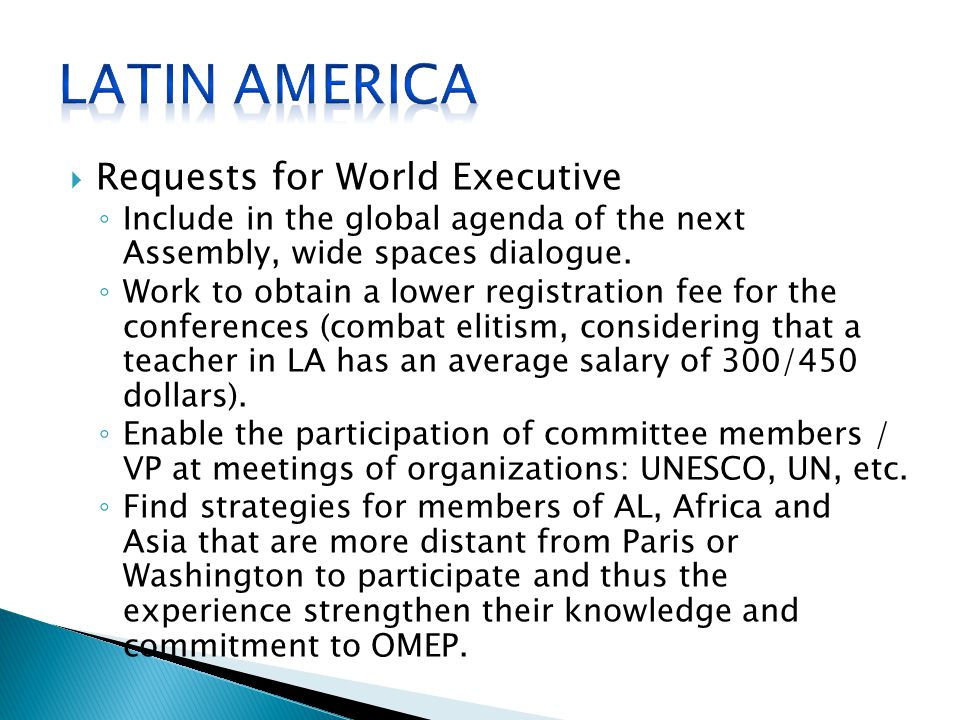  Requests for World Executive ◦ Include in the global agenda of the next Assembly, wide spaces dialogue.