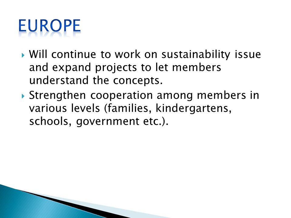  Will continue to work on sustainability issue and expand projects to let members understand the concepts.
