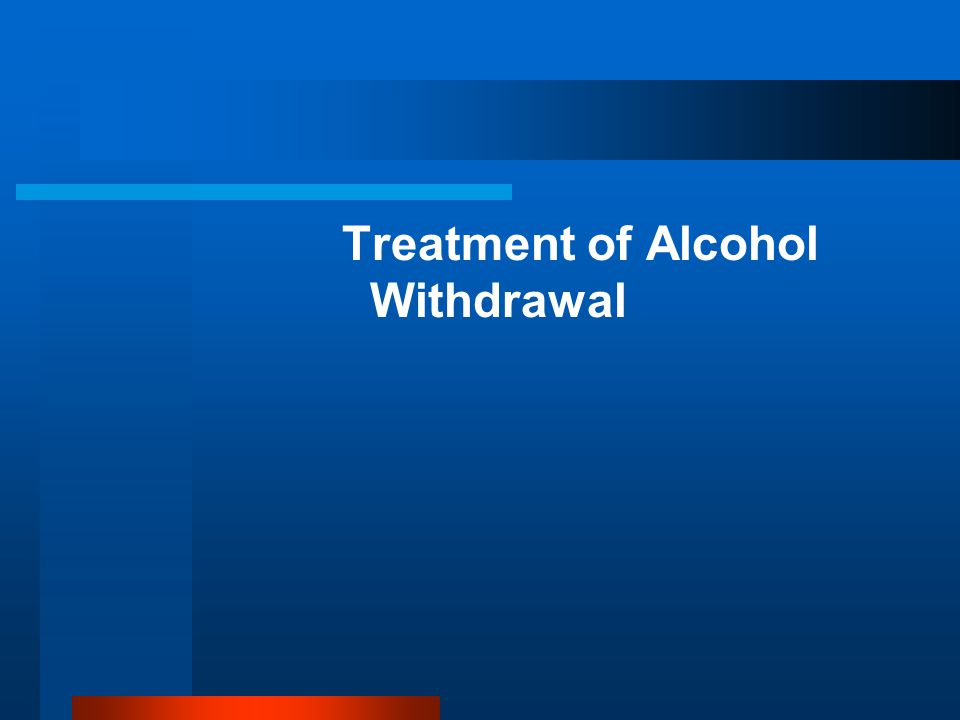 Treatment of Alcohol Withdrawal