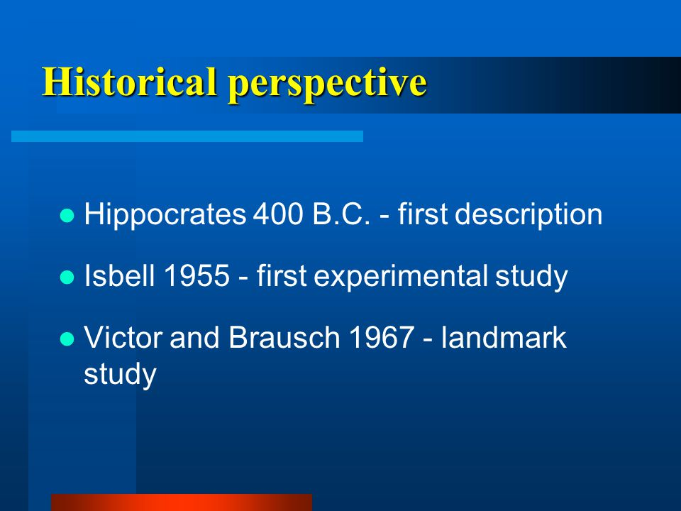 Historical perspective Hippocrates 400 B.C.