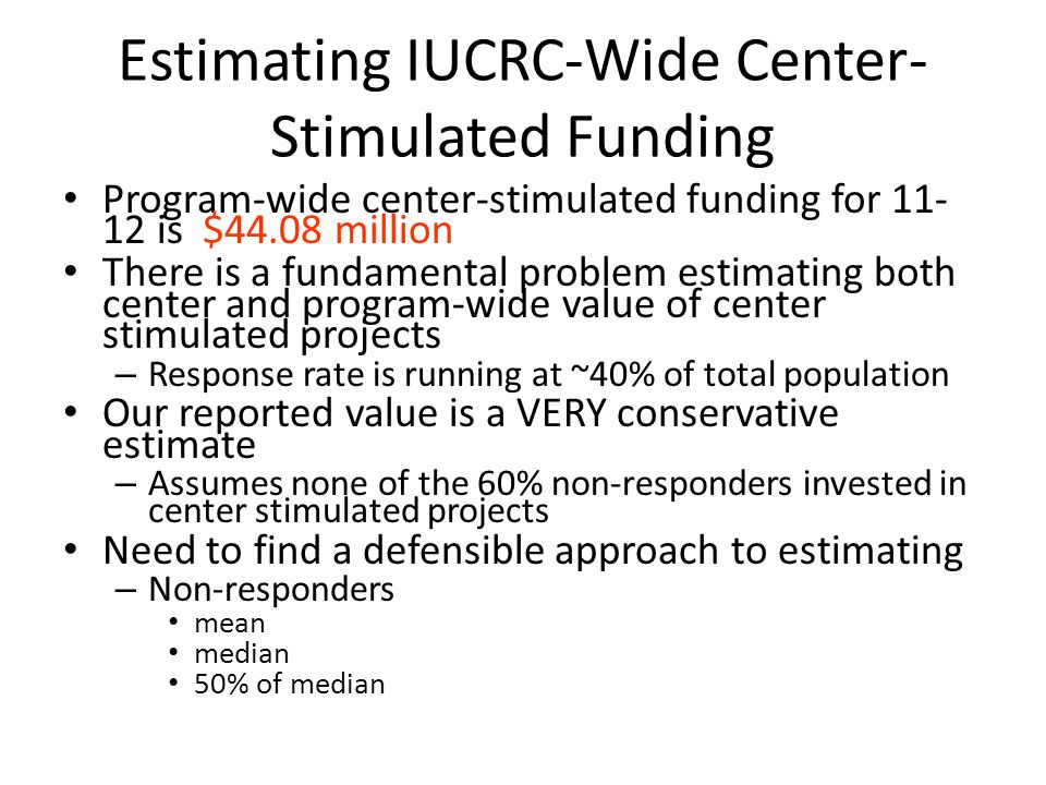 Program-wide center-stimulated funding for 11- 12 is $44.08 million There is a fundamental problem estimating both center and program-wide value of ce