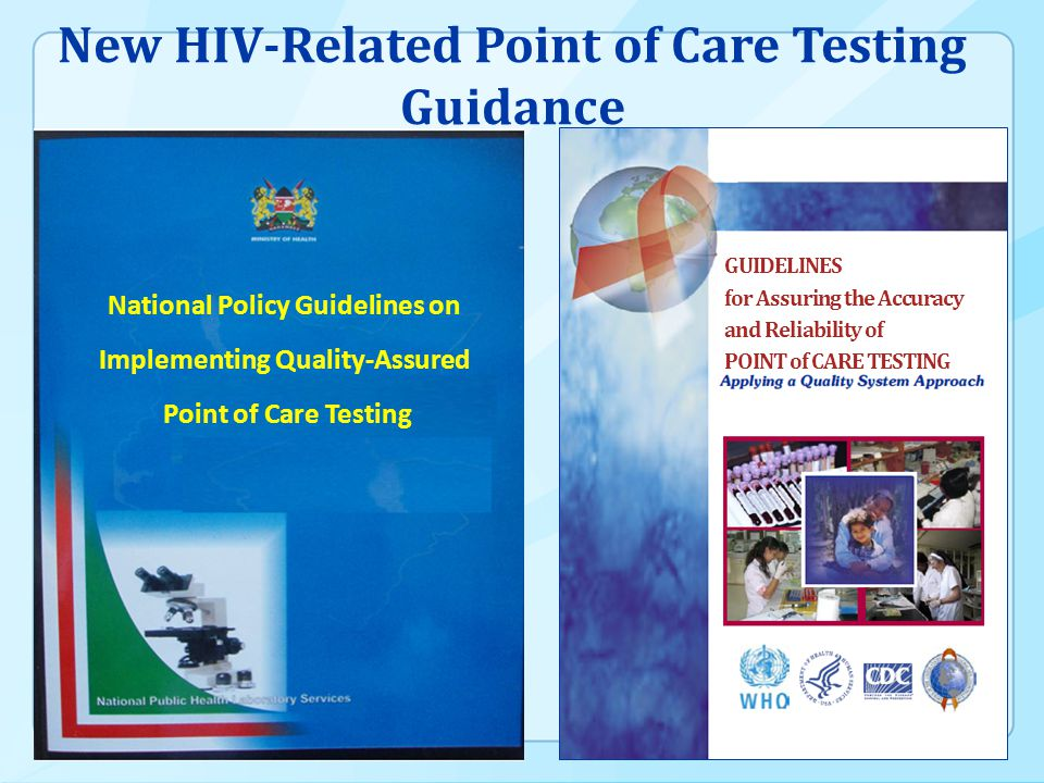 Guidance for Assuring the Accuracy of Point of Care Testing Foundation for Increased Uptake, Coverage, and Impact of QA for POC Testing Policy Framework for Point of Care Testing