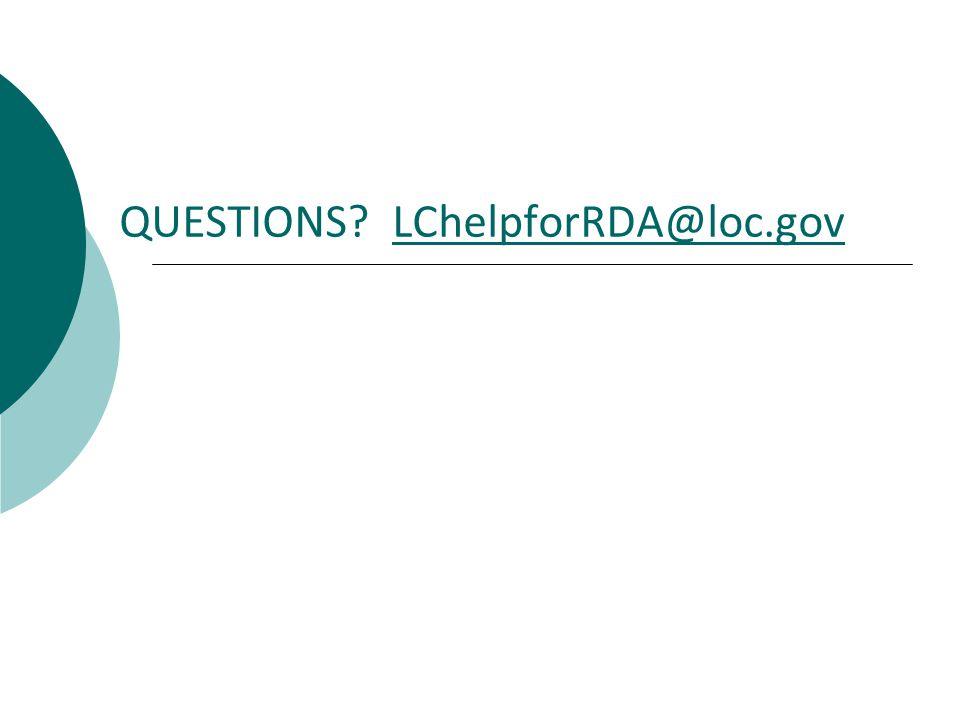 QUESTIONS LChelpforRDA@loc.govLChelpforRDA@loc.gov