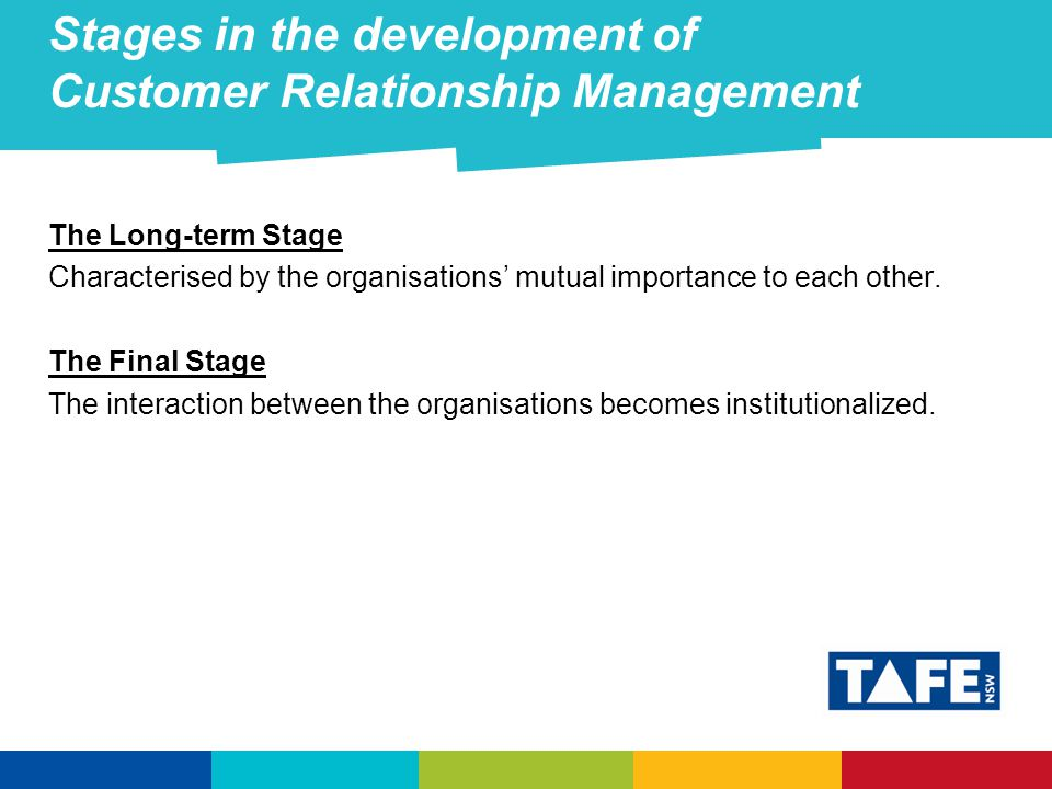 The Long-term Stage Characterised by the organisations' mutual importance to each other.