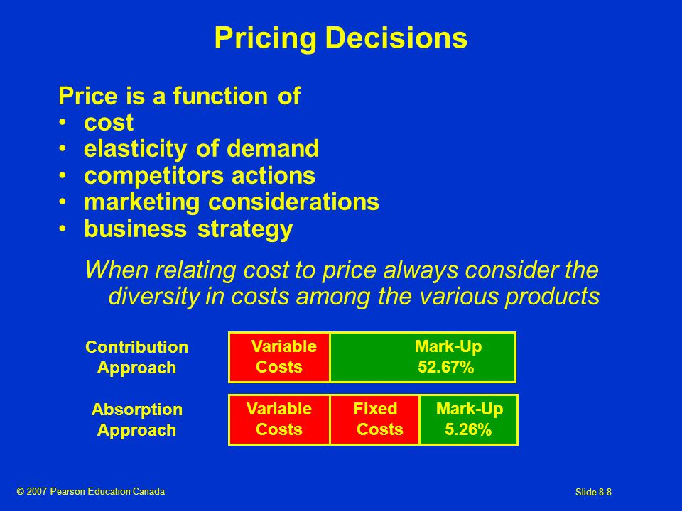 © 2007 Pearson Education Canada Slide 8-9 Target Pricing & Target Costing Traditional Approach Determine costs and add on a mark-up to set selling prices Target Costing and Target Pricing First determine the price at which the product will sell Then design a product to be produced at a low enough cost to provide an adequate profit margin over target cost Target Price Target Costs + Mark-Up = Price - Margin =