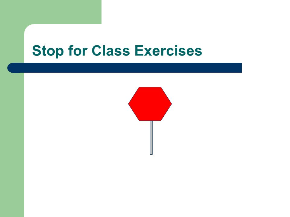 Stop for Class Exercises