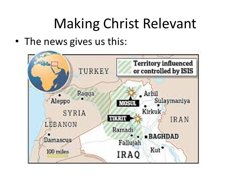 Making Christ Relevant So, how do we apply John 10 to the news in Iraq.