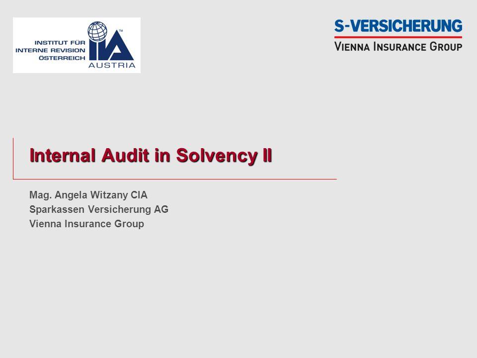 Internal Audit in Solvency II Mag. Angela Witzany CIA Sparkassen Versicherung AG Vienna Insurance Group