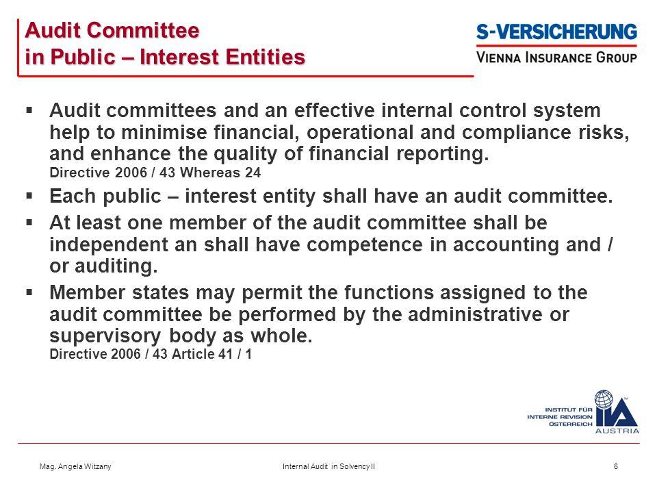 Mag. Angela WitzanyInternal Audit in Solvency II6 Audit Committee in Public – Interest Entities  Audit committees and an effective internal control s
