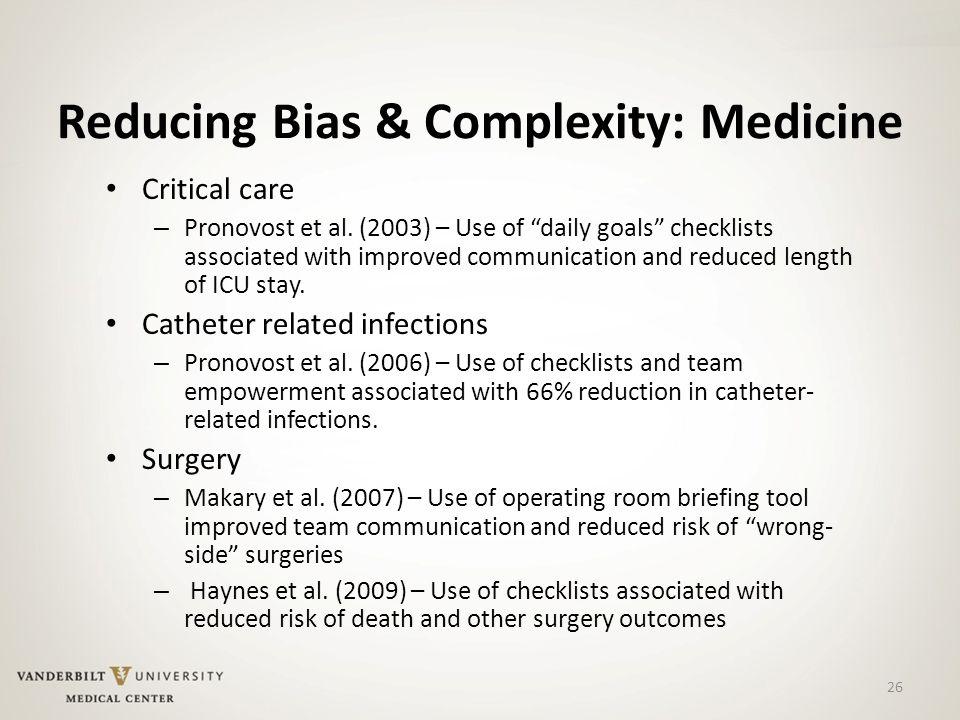 26 Reducing Bias & Complexity: Medicine Critical care – Pronovost et al.