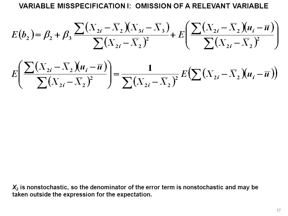 17 X 2 is nonstochastic, so the denominator of the error term is nonstochastic and may be taken outside the expression for the expectation. VARIABLE M