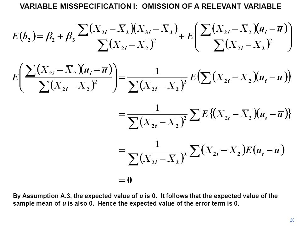 20 By Assumption A.3, the expected value of u is 0. It follows that the expected value of the sample mean of u is also 0. Hence the expected value of