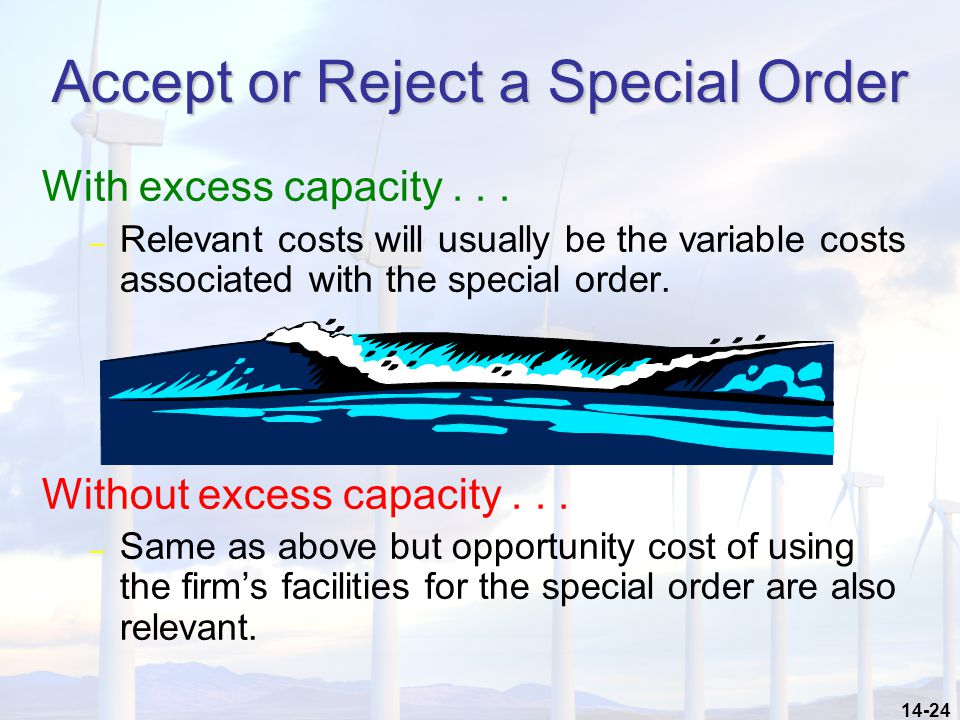 14-24 Accept or Reject a Special Order With excess capacity...