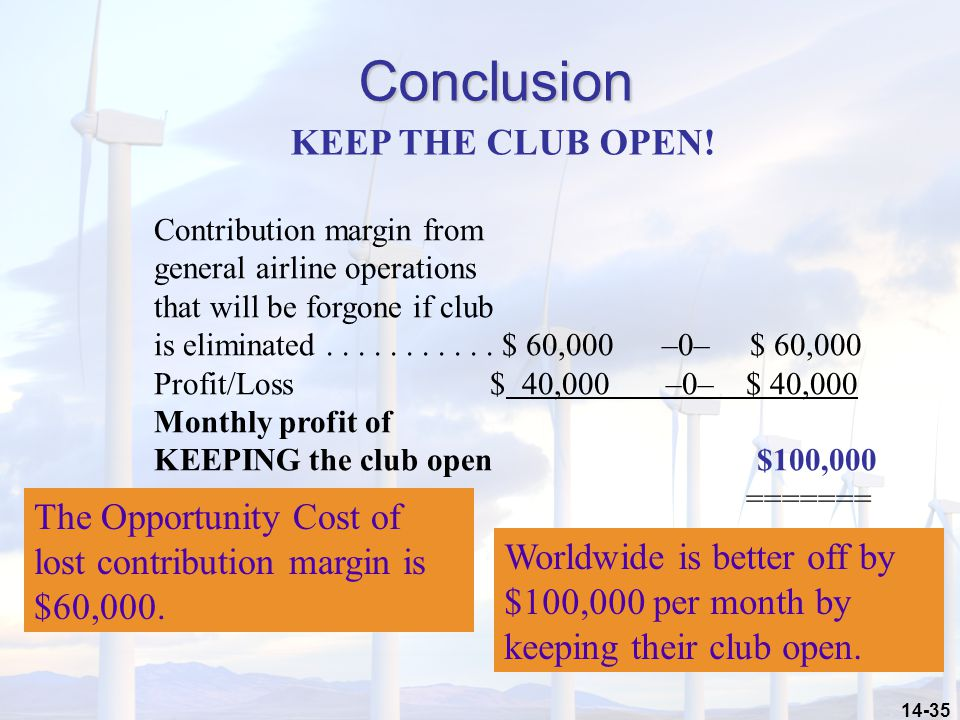 14-35 Contribution margin from general airline operations that will be forgone if club is eliminated...........