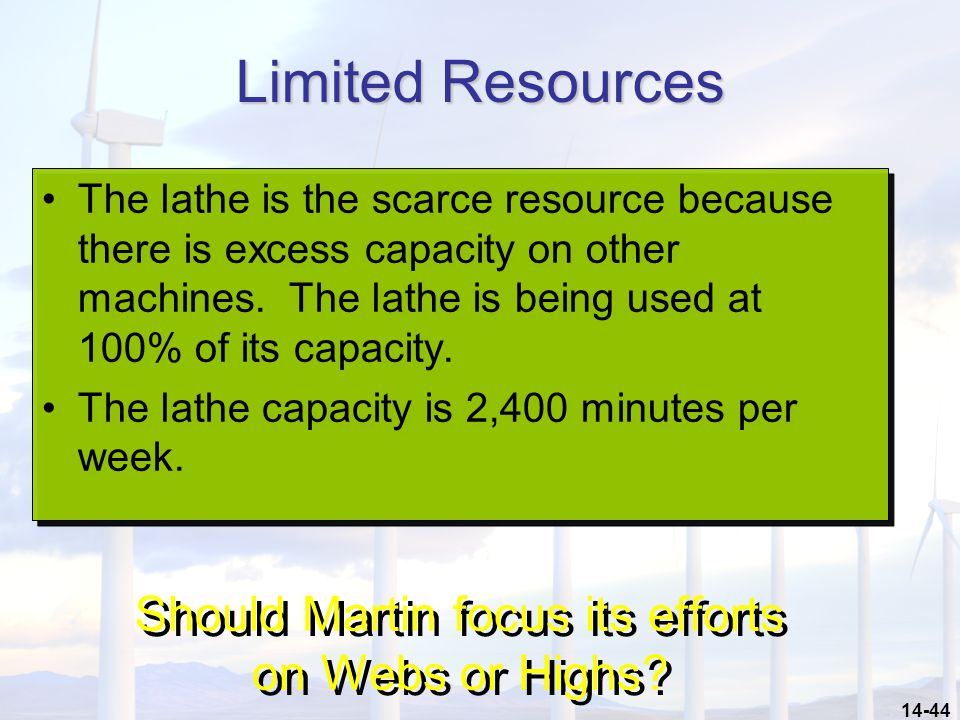 14-44 Limited Resources The lathe is the scarce resource because there is excess capacity on other machines.