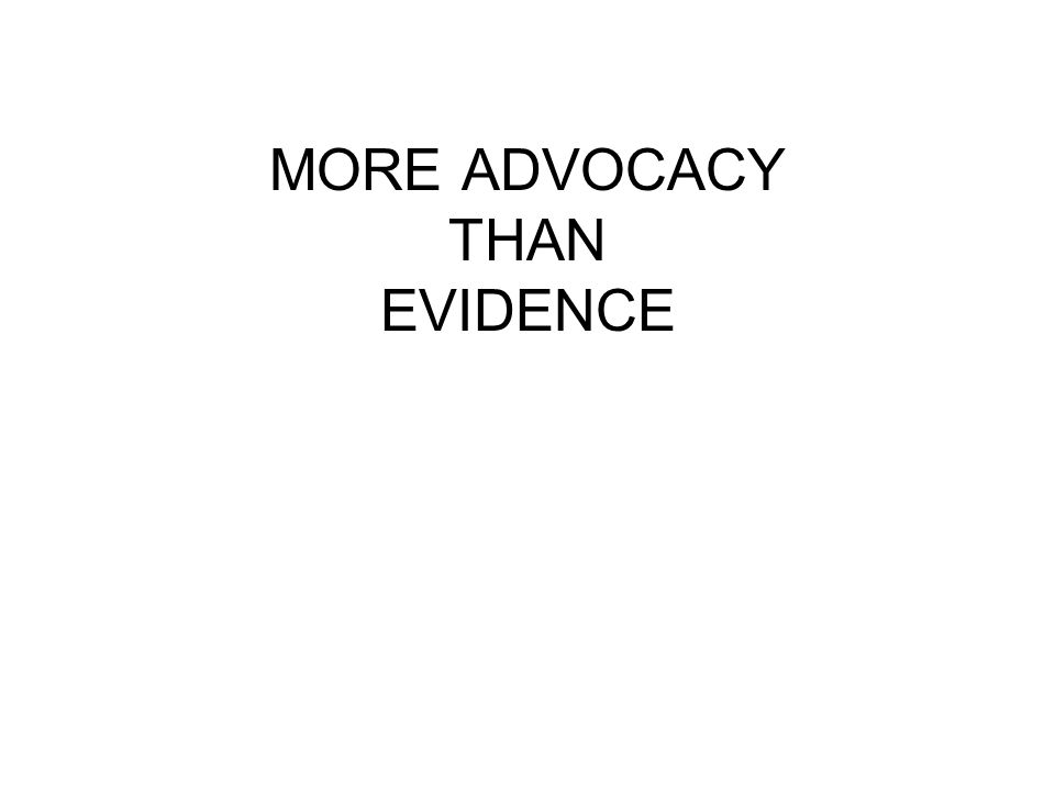 MORE ADVOCACY THAN EVIDENCE