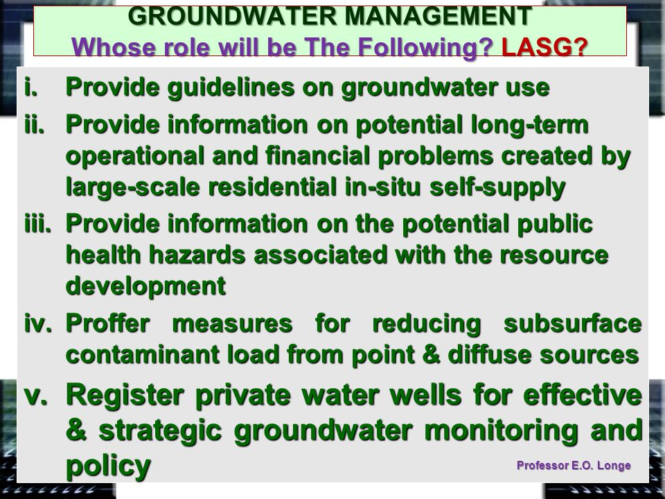 GROUNDWATER MANAGEMENT Whose role will be The Following.