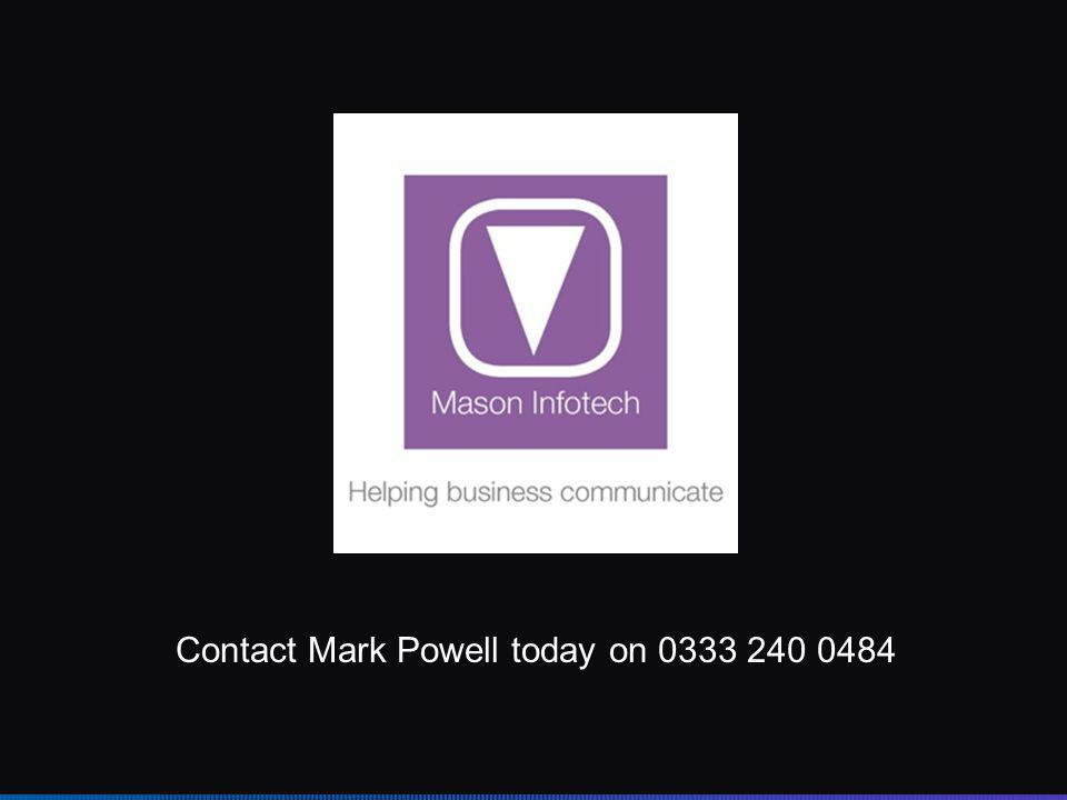 Contact Mark Powell today on 0333 240 0484