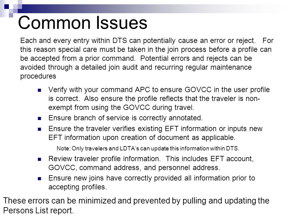 Common Issues Verify with your command APC to ensure GOVCC in the user profile is correct. Also ensure the profile reflects that the traveler is non-
