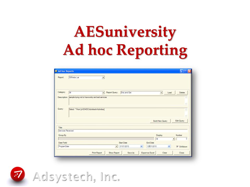 Ad hoc Reports What are ad hoc reports.Why would you use ad hoc reports.