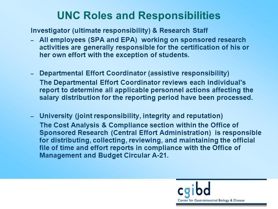 UNC Roles and Responsibilities Investigator (ultimate responsibility) & Research Staff – All employees (SPA and EPA) working on sponsored research act